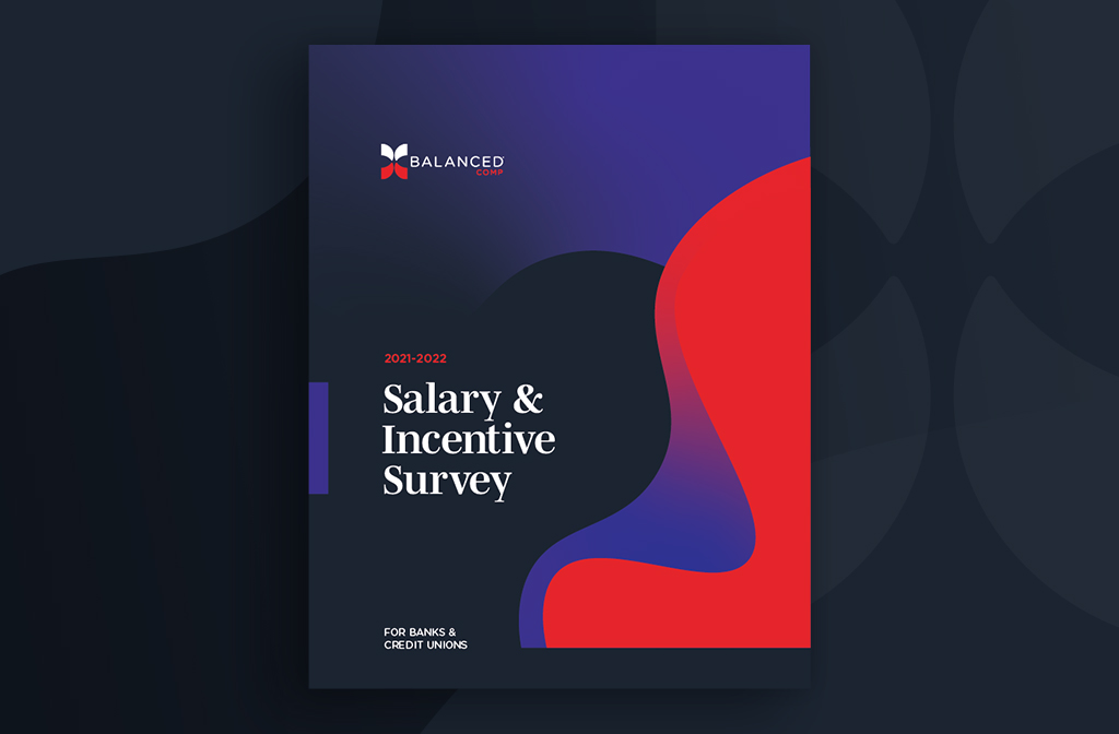 The BalancedComp 2021-2022 Salary and Incentive Survey is Out Now!